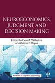 Neuroeconomics, Judgment, and Decision Making