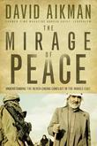The Mirage of Peace: Understand The Never-Ending Conflict in the Middle East