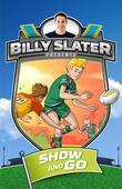 Billy Slater 3: Show and Go