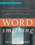 Wordsmithing: Classroom Ready Materials for Teaching Nonfiction Writing and Analysis Skills in the High School Grades