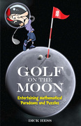 Golf on the Moon: Entertaining Mathematical Paradoxes and Puzzles