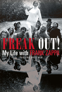 Freak Out!: My Life With Frank Zappa