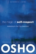 The Magic of Self-Respect: Awakening to your Own Awareness