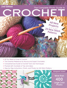 The Complete Photo Guide to Crochet, 2nd Edition: *All You Need to Know to Crochet *The Essential Reference for Novice and Expert Crocheters *Comprehe