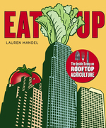 EAT UP: The Inside Scoop on Rooftop Agriculture