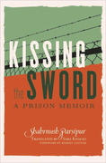 Kissing the Sword: A Prison Memoir