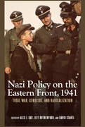 Nazi Policy on the Eastern Front, 1941: Total War, Genocide, and Radicalization