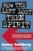 How the Left Lost Teen Spirit: (And how they're getting it back!)