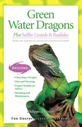 Green Water Dragons: Plus Sailfin Lizards & Basilisks