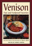 Venison: Fast & Foolproof Favorites