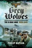 Grey Wolves: The U-Boat War 1939¿1945