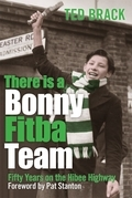 There is a Bonny Fitba Team: Fifty Years on the Hibee Highway