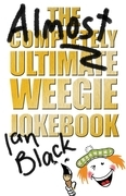 The Almost Completely Ultimate Weegie Jokebook