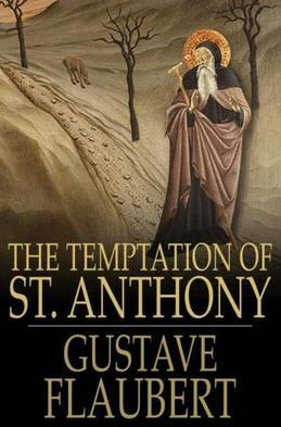 Flaubert, Gustave - The Temptation of Saint Anthony: A Revelation of the Soul