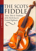The Scots Fiddle: Tunes, Tales & Traditions of the North-East & Central Highlands