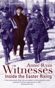 Witnesses: Inside the Easter Rising
