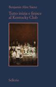 Tutto inizia e finisce al Kentucky Club