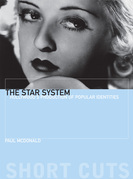 The Star System: Hollywood's Production of Popular Identities