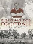 Fighting for Football: From Woolwich Arsenal to the Western Front