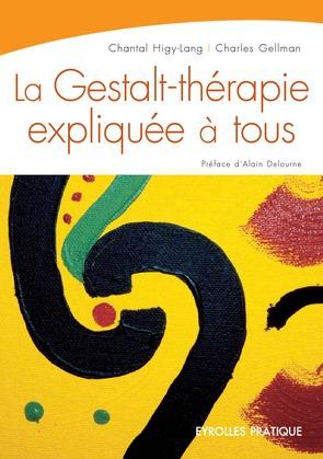 La Gestalt-thérapie expliquée à tous