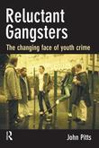 Reluctant Gangsters: The Changing Face of Youth Crime