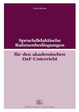 Sprachdidaktische Rahmenbedingungen für den akademischen Daf-Unterricht