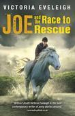 Joe and the Race to Rescue: A Boy and His Horses