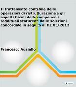 Il trattamento contabile delle operazioni di ristrutturazione e gli aspetti fiscali delle componenti reddituali scaturenti dalle soluzioni concordate in seguito al DL 83/2012