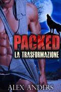 Packed: La trasformazione (Romanzo di fantasia con elementi erotici)