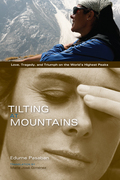 Tilting at Mountains: Love, Tragedy and Triumph on the World's Highest Peaks