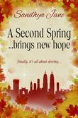a Second Spring: ...brings new hope