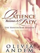 Patience Becomes A Lady: The Hawthorne Diaries I