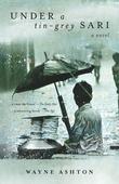 Under a Tin-Grey Sari: A Novel