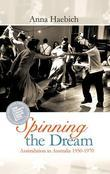 Spinning the Dream: Assimilation in Australia 1950-1970