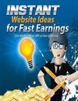 Instant Website Ideas for Fast Earnings - Get Started Today With a New Business