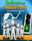 Business and Website Traffic - Your Complete Website Traffic Guide