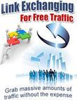 Link Exchanging for Free Traffic - Grab Massive Amounts of Traffic Without the Expense
