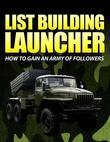 List Building Launcher - How to Gain an Army of Followers