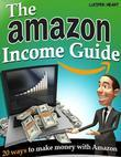 The Amazon Income Guide - 20 Ways to Make Money With Amazon