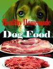 Healthy Homemade Dog Food