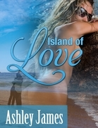 Ashley James - Island of Love (Couple Erotica)