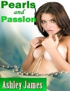 Ashley James - Pearls and Passion (Couple Erotica)