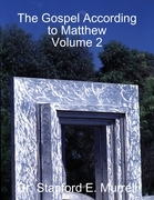 The Gospel According to Matthew Volume 2