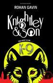 K-9 (Knightley and Son 2)