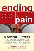 Ending Back Pain: 5 Powerful Steps to Diagnose, Understand, and Treat Your Ailing Back