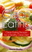 Clean Eating: Clean Eating Recipes for a Healthy Clean Diet