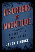 Disorders of Magnitude: A Survey of Dark Fantasy