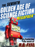 The Seventh Golden Age of Science Fiction Megapack: H.B. Fyfe