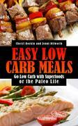 Easy Low Carb Meals: Go Low Carb with Superfoods or the Paleo Life