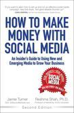 How to Make Money with Social Media: An Insider's Guide to Using New and Emerging Media to Grow Your Business